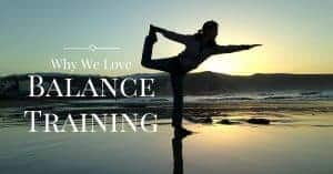 Why We Love Balance Training (And Why You Need it!)
