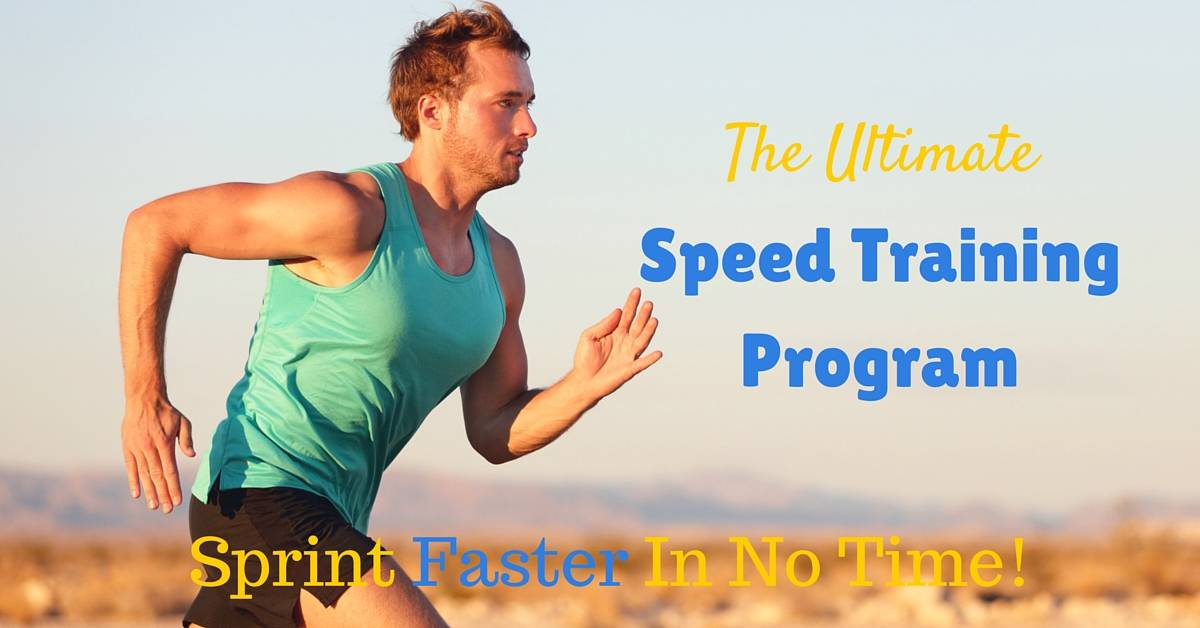 Speed Training Program: Sprint Faster In No Time!