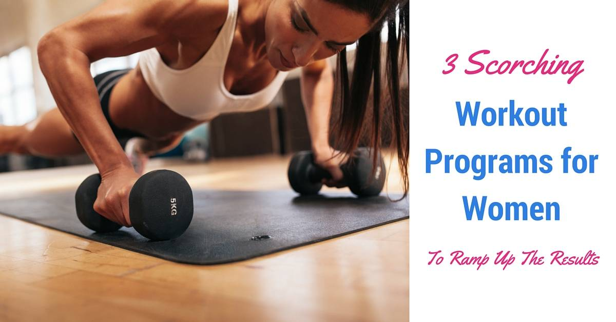 3 Scorching Workout Programs for Women to Ramp Up the Results