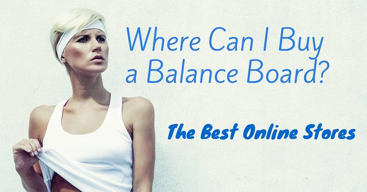 Where Can I Buy a Balance Board? The Best Online Stores