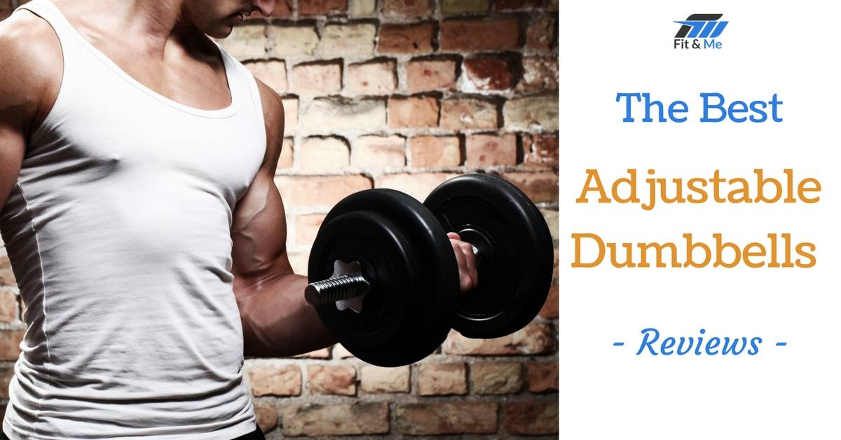 What are the Best Adjustable Dumbbells [Reviews 2017]