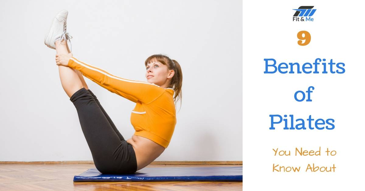 9 Benefits of Pilates You Need to Know About