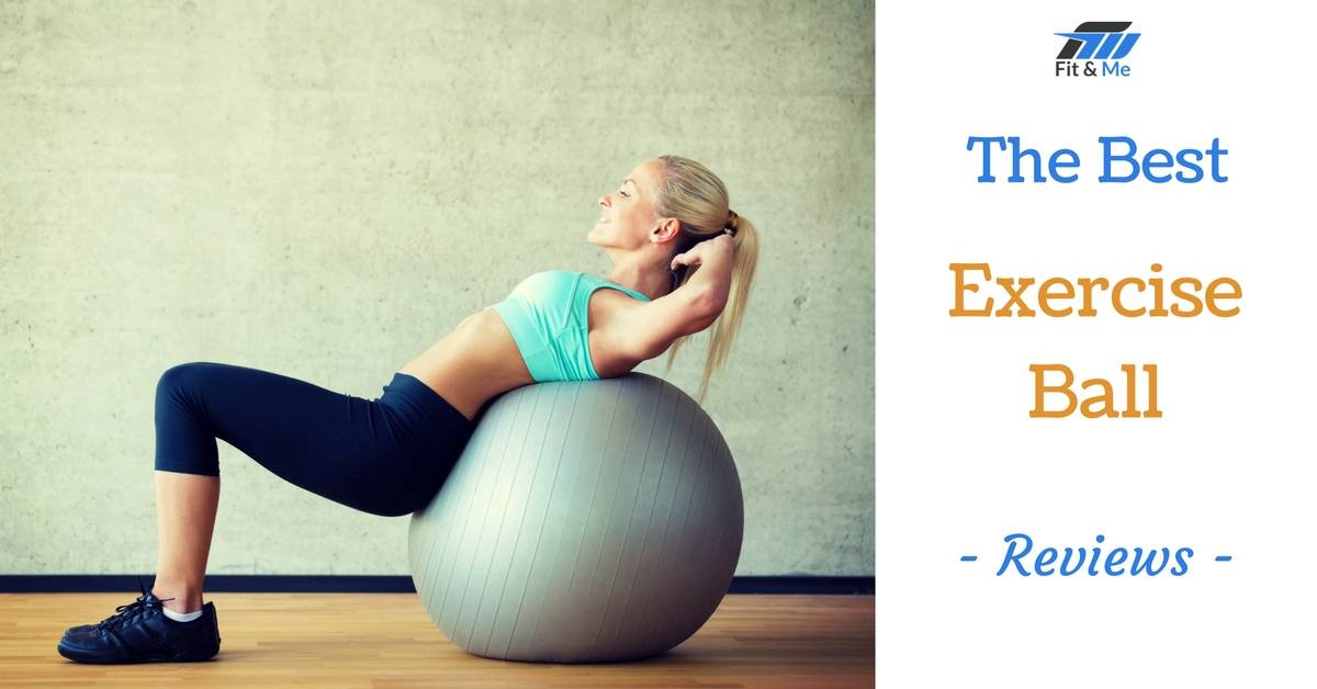 What Is The Best Exercise Ball [Reviews 2017]