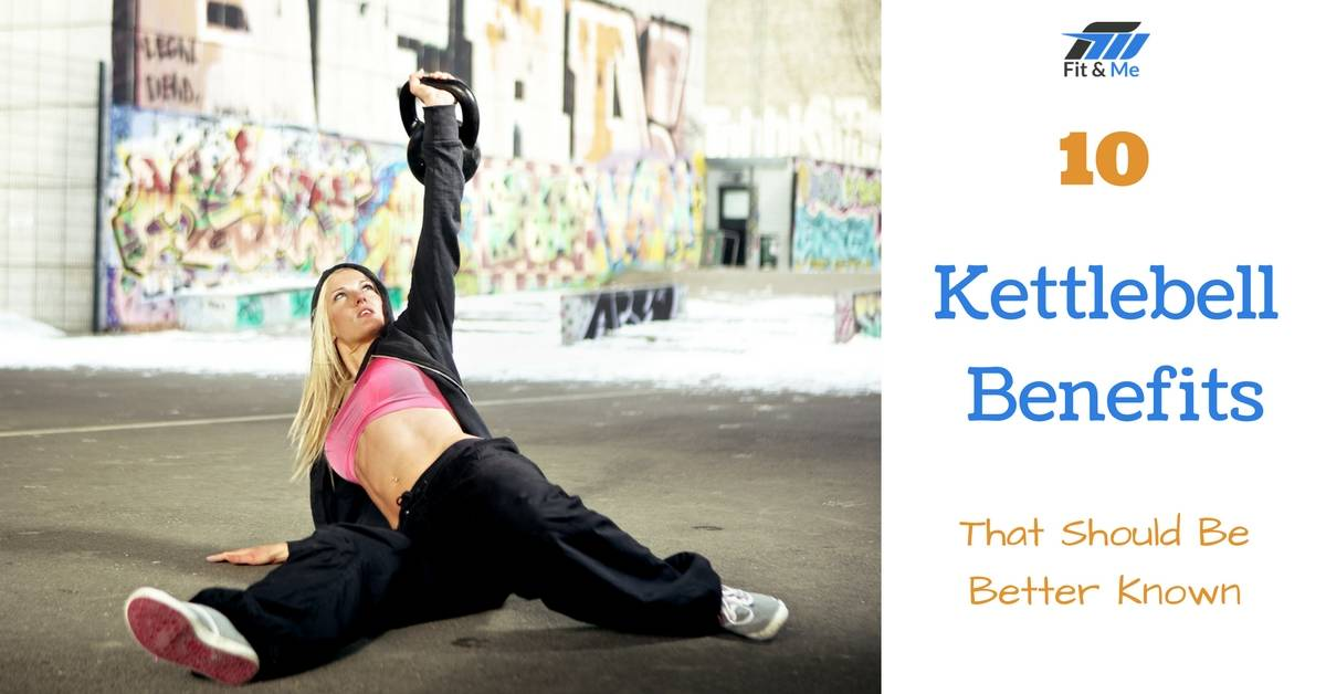 10 Kettlebell Benefits That Should Be Better Known