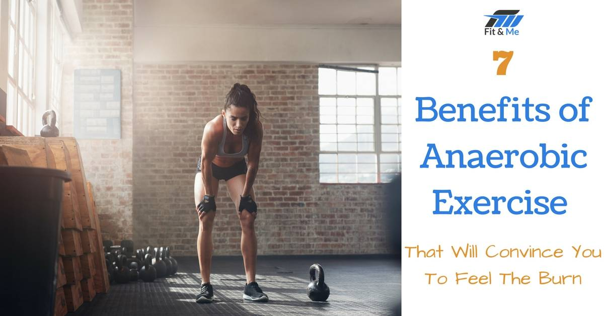 7 Benefits of Anaerobic Exercise That Will Convince You To Feel The Burn