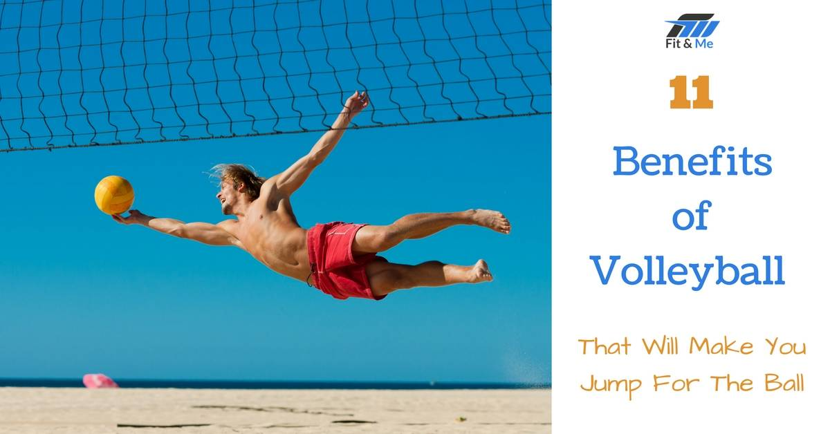 11 Benefits of Volleyball That Will Make You Jump For The Ball
