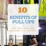 10 Benefits of Pull Ups That Will Have You Reaching For The Sky