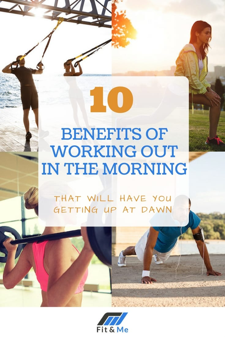 10 Benefits Of Working Out In The Morning That Will Have You Getting Up At Dawn