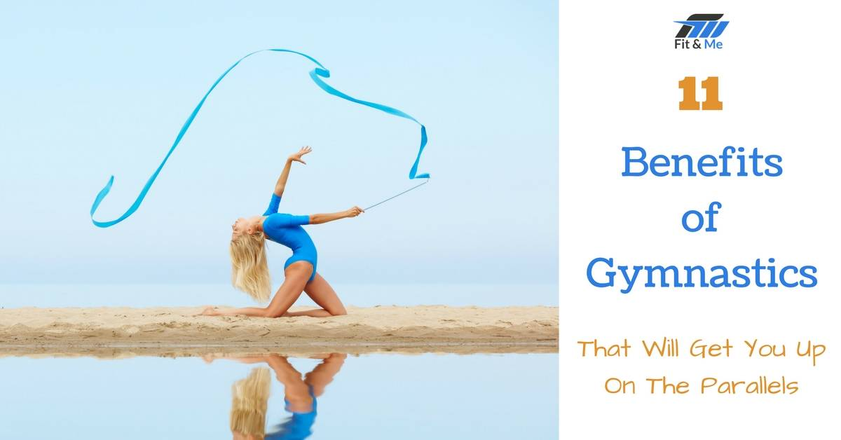 11 Benefits of Gymnastics That Will Get You Up On The Parallels