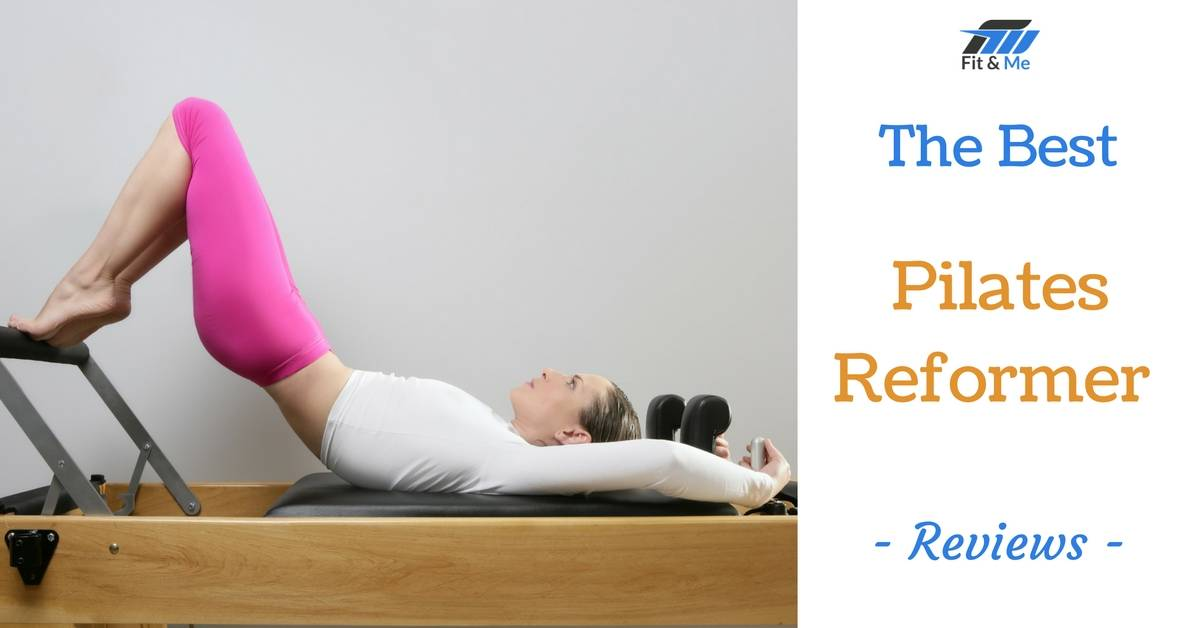 What Is The Best Pilates Reformer [Reviews 2017]