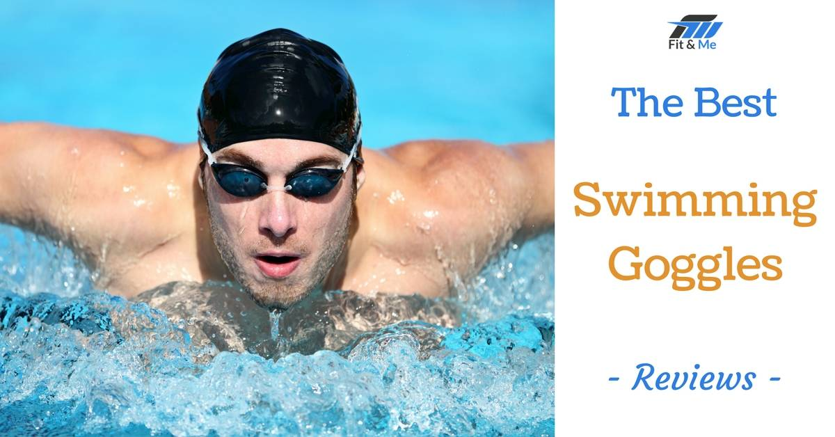 What Are The Best Swimming Goggles [Reviews 2017]