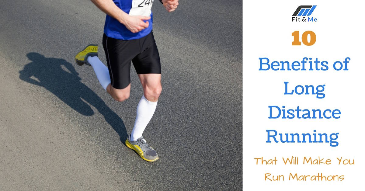 10 Benefits of Long Distance Running That Will Make You Run Marathons