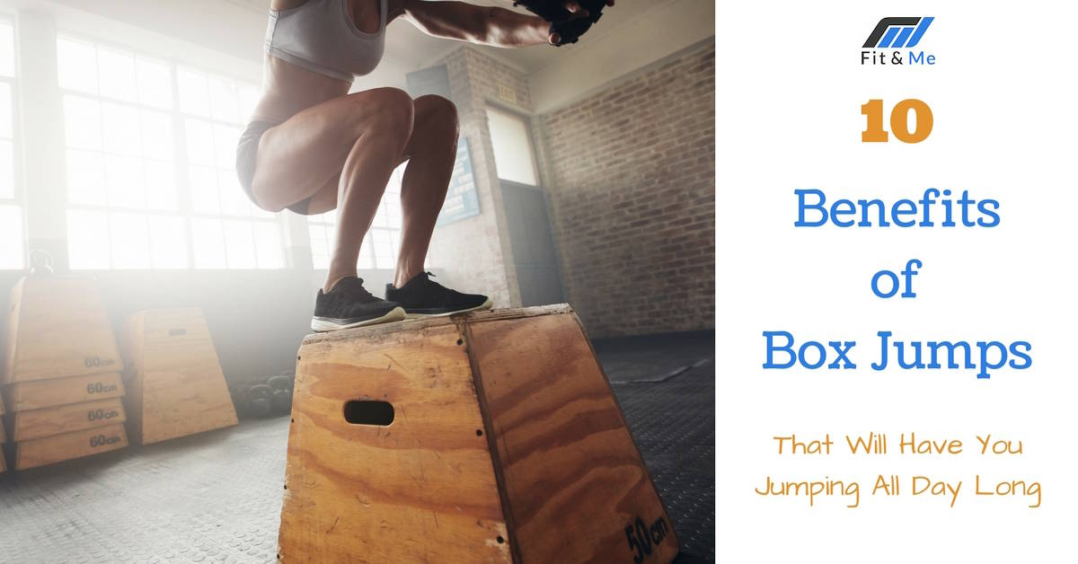 10 Benefits of Box Jumps That Will Have You Jumping All Day Long