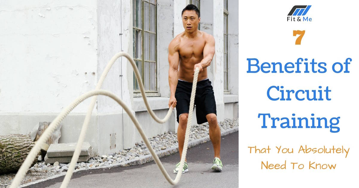 7 Benefits of Circuit Training That You Absolutely Need To Know
