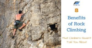 8 Benefits of Rock Climbing That Climbers Haven't Told You About
