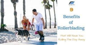 9 Benefits of Rollerblading That Will Have You Rolling The Day Away