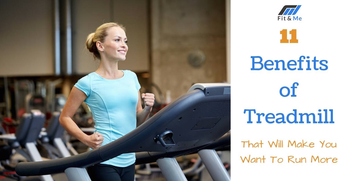 11 Benefits of Treadmill That Will Make You Want To Run More