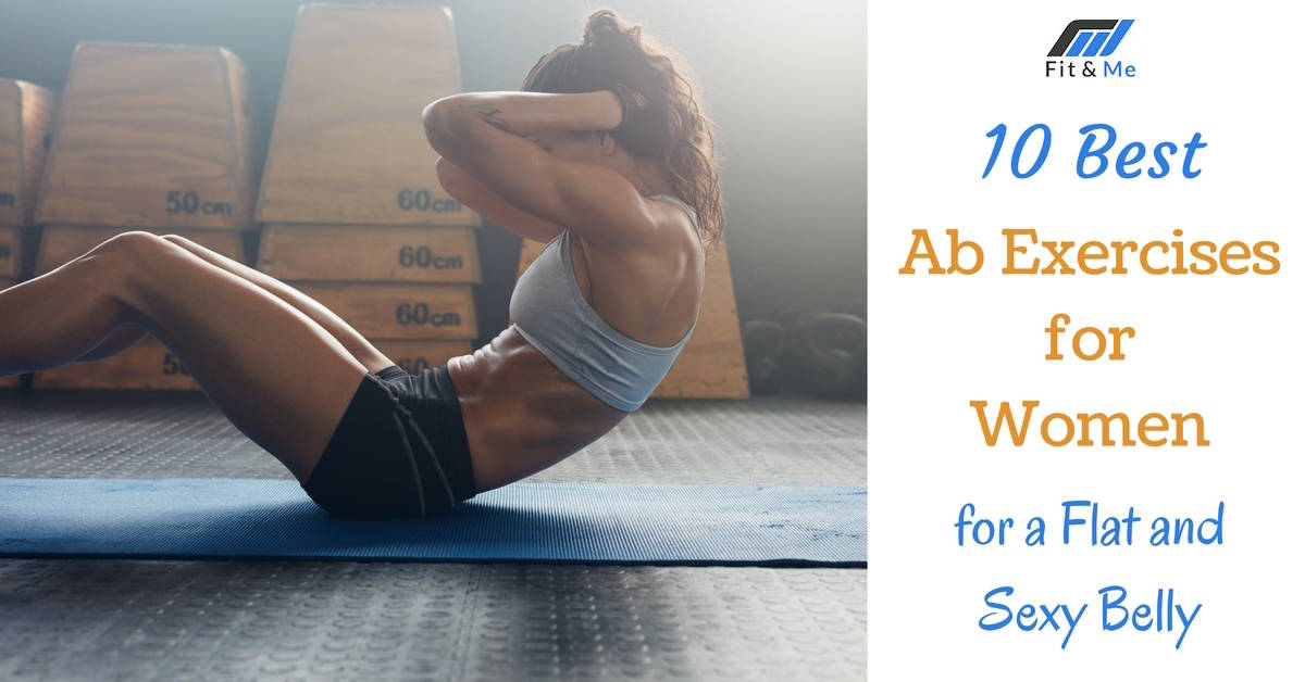 10 Best Ab Exercises for Women for a Flat and Sexy Belly
