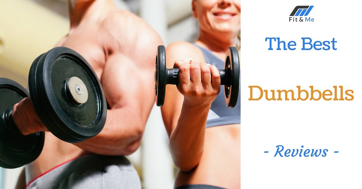 What Are The Best Dumbbells [Reviews 2017]
