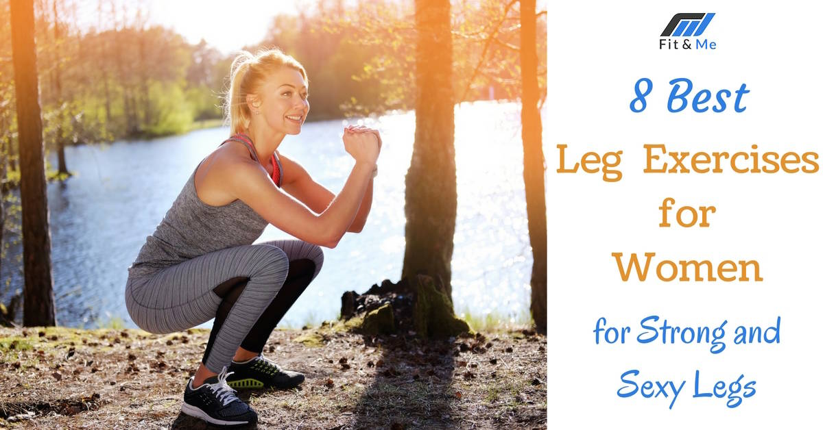 8 Best Leg Exercises for Women for Strong and Sexy Legs