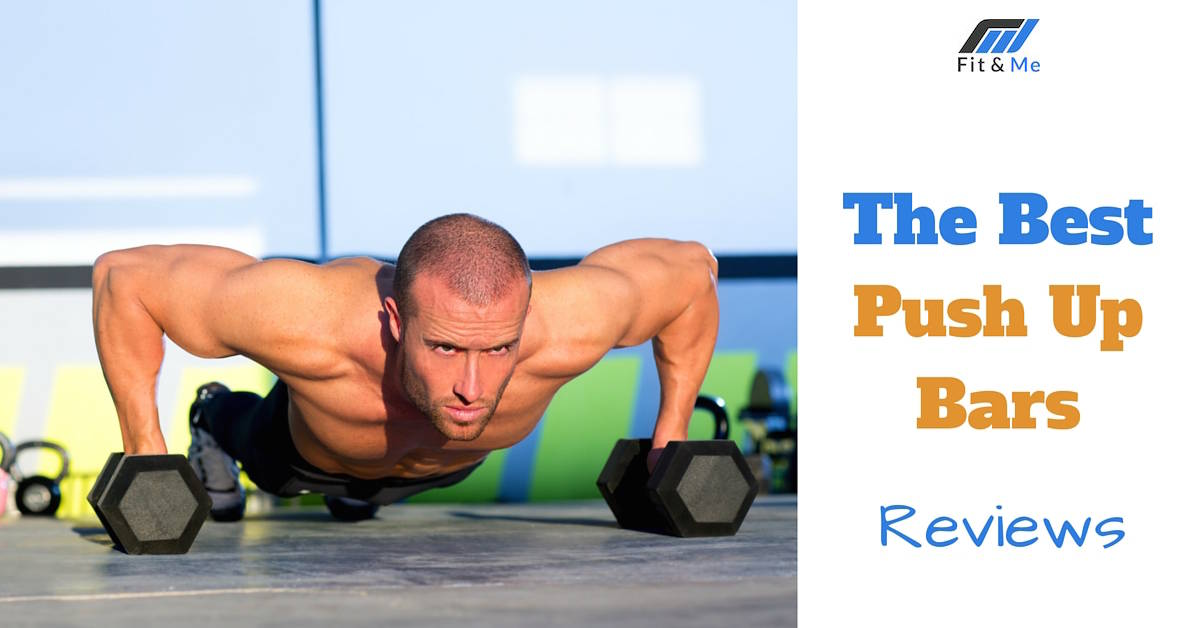 What are the Best Push Up Bars [Reviews 2017]