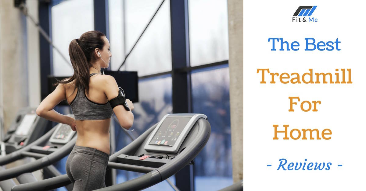 What Is The Best Treadmill For Home [Reviews 2017]