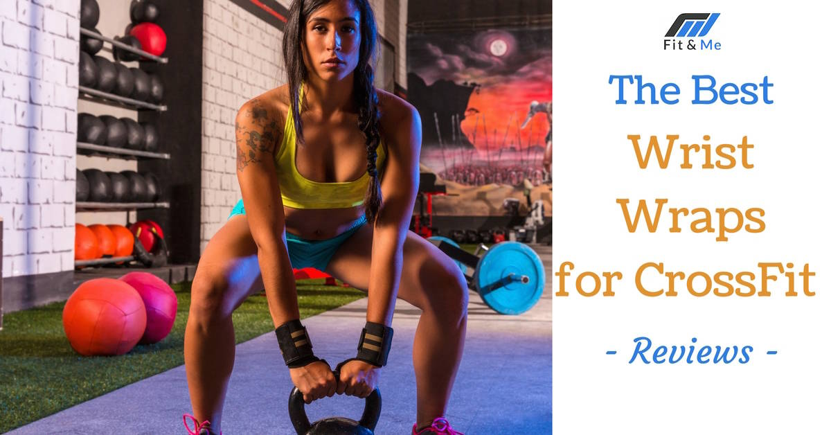 What Are The Best Wrist Wraps For CrossFit [Reviews 2017]