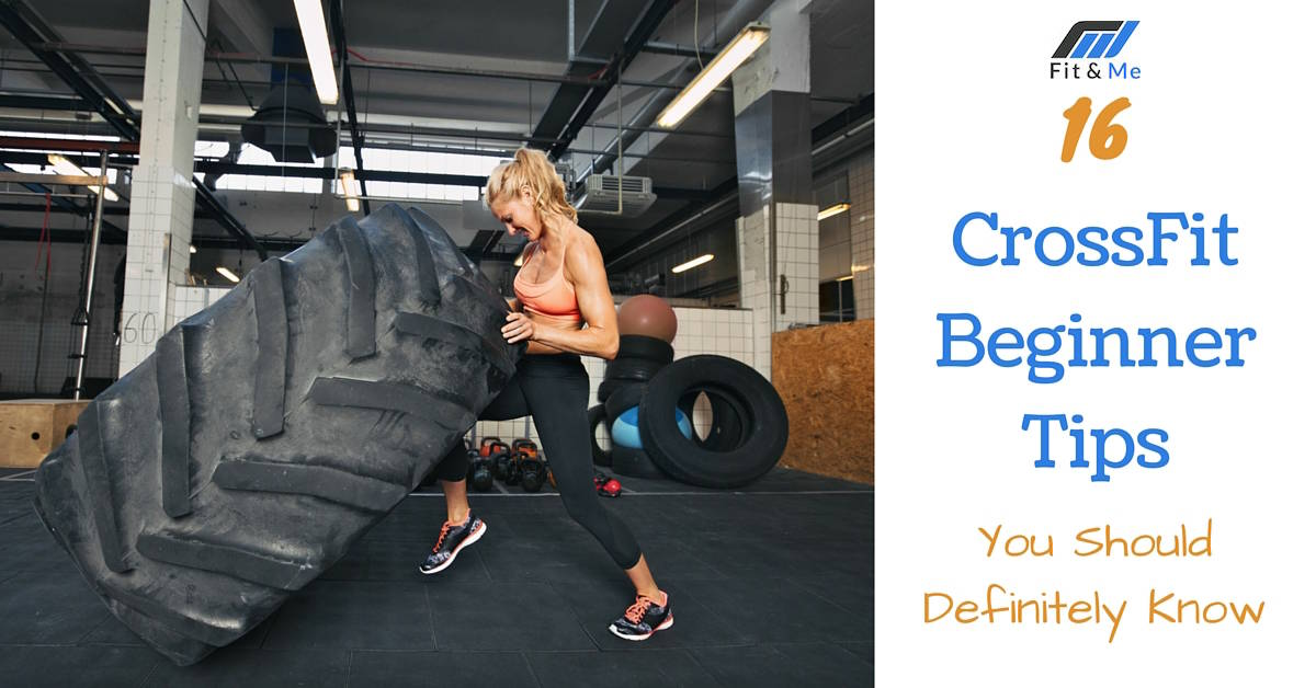 16 CrossFit Beginner Tips You Should Definitely Know