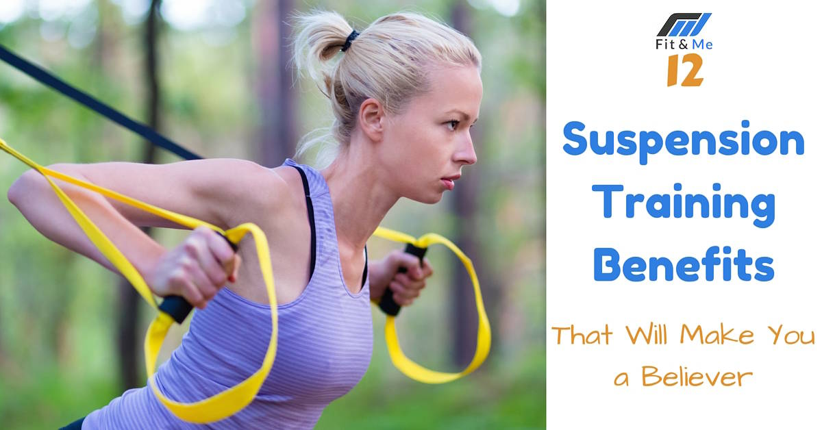 12 Suspension Training Benefits That Will Make You a Believer