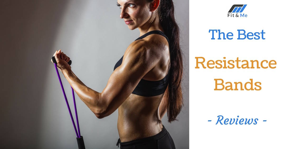 What Are The Best Resistance Bands [Reviews 2017]