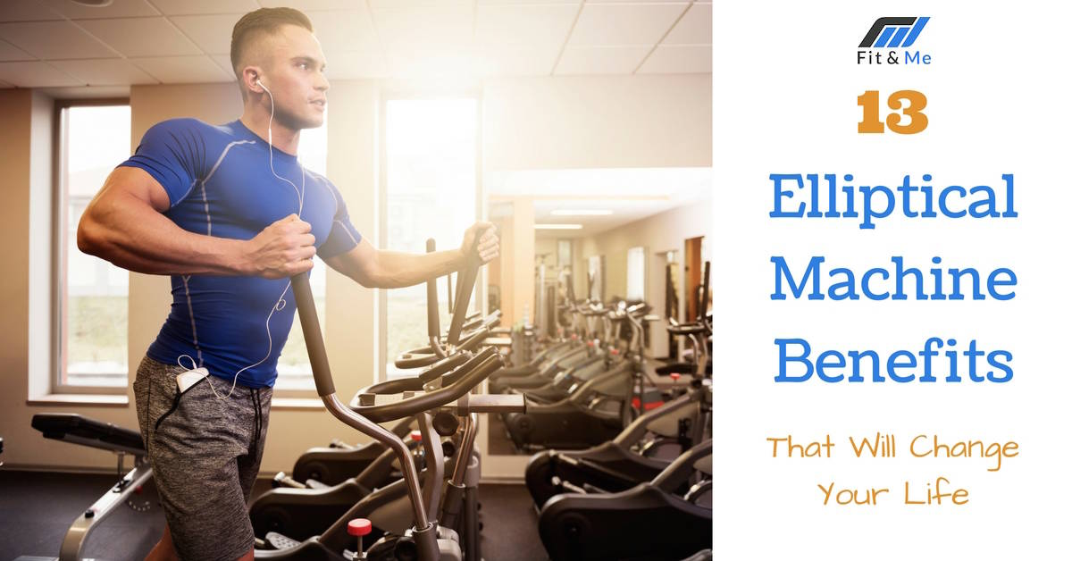 13 Elliptical Machine Benefits That Will Change Your Life