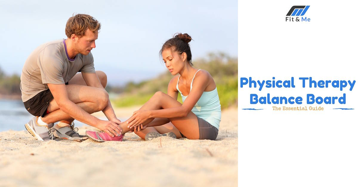 Physical Therapy Balance Board: The Essential Guide