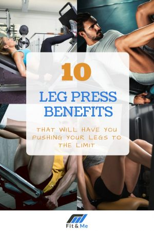10 Leg Press Benefits That Will Have You Pushing Your Legs To The Limit